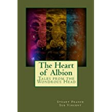 The Heart of Albion : Tales from the Wondrous Head