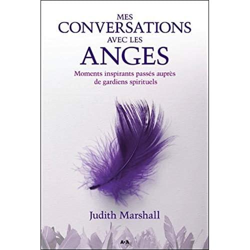 Mes conversations avec les anges - Moments inspirants passés auprès de gardiens spirituels