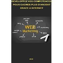 DEVELOPPEZ VOS COMPETENCES POUR GAGNER PLUS D'ARGENT GRACE A INTERNET