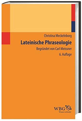 Lateinische Phraseologie: Begründet von Carl Meissner