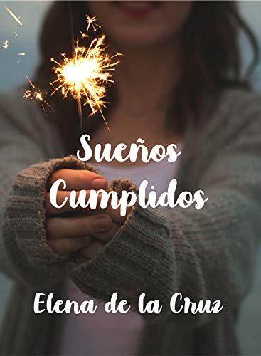 SUEÑOS CUMPLIDOS (Spanish Edition)