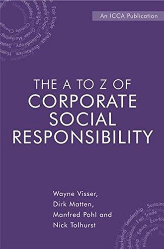 The A to Z of Corporate Social Responsibility: A Complete Reference Guide to Concepts, Codes and Organisations (Csr-matte)