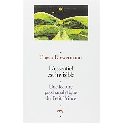 L'Essentiel est invisible - Une lecture psychanalytique du Petit Prince