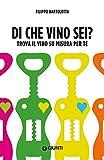 Scarica Libro Di che vino sei Trova il vino su misura per te (PDF,EPUB,MOBI) Online Italiano Gratis