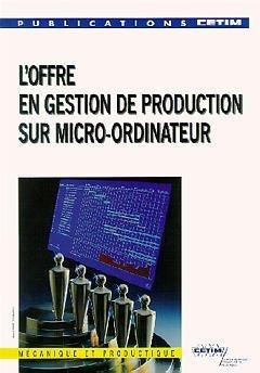 L'offre en gestion de production sur micro-ordinateur : [journées nationales de la gestion de production] par Collectif