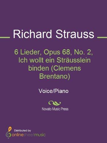 6 Lieder, Opus 68, No. 2, Ich wollt ein Sträusslein binden (Clemens Brentano)