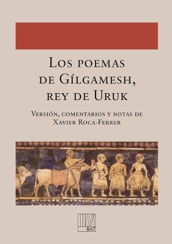 Los poemas de Gílgamesh, rey de Uruk