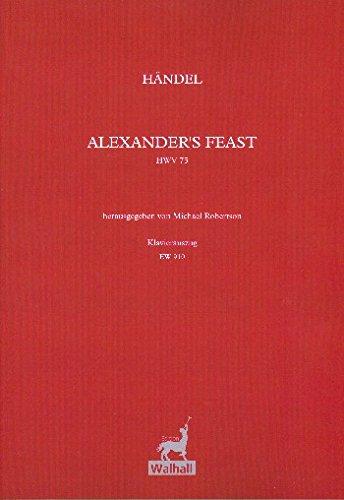 ALEXANDER S FEAST HWV75: PARA SOLI  GEM CORO Y ORQUESTA PIANO AUSZUG (EN)
