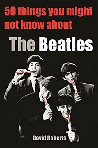 50 THINGS YOU MIGHT NOT KNOW ABOUT THE BEATLES