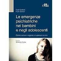 Le emergenze psichiatriche nei bambini e negli adolescenti. Come aiutare
