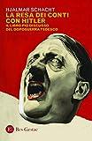 La resa dei conti con Hitler. Il libro più discusso del dopoguerra tedesco