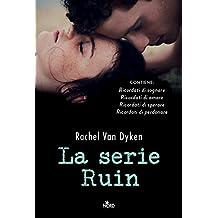 La serie Ruin: Ricordati di sognare - Ricordati di amare - Ricordati di perdonare - Ricordati di sperare