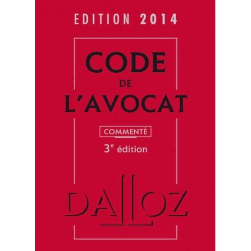 Code de l'avocat 2014, commenté - 3e éd.