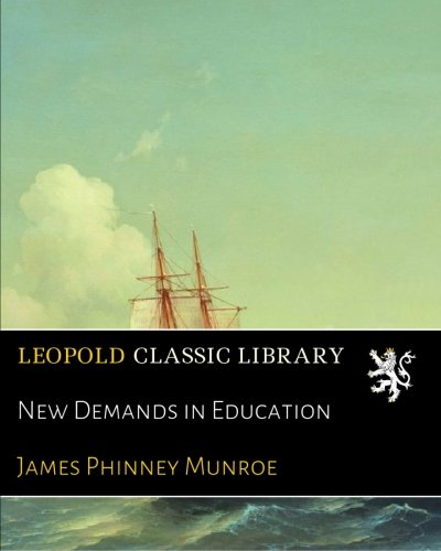 New Demands in Education por James Phinney Munroe