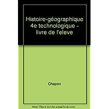Histoire-géographie, 4e technologique. Livre de l'élève by Collectif (1995-04-01)
