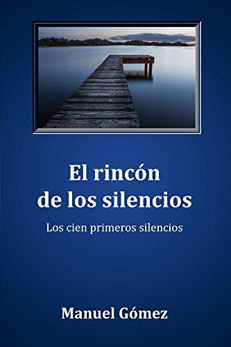 El rincón de los silencios: Los cien primeros silencios por Manuel Gómez Martínez