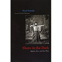 Shots in the Dark: Japan, Zen, And The West (Buddhism and Modernity)
