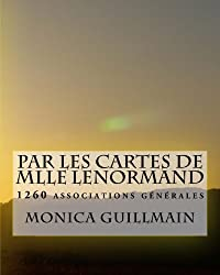 Par les cartes de Mlle Lenormand: 1260 associations générales