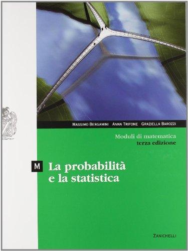 Moduli di matematica. Modulo M: La probabilità e la statistica. Con espansione online. Per le Scuole superiori