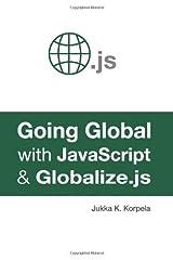 [(Going Global with JavaScript and Globalize.Js )] [Author: Jukka K Korpela] [Nov-2011] Taschenbuch