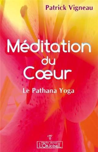 Méditation du Coeur : Le Pathana Yoga