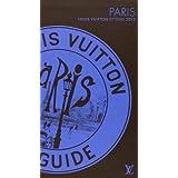 Louis Vuitton Paris - City Guide 2012, Version Française
