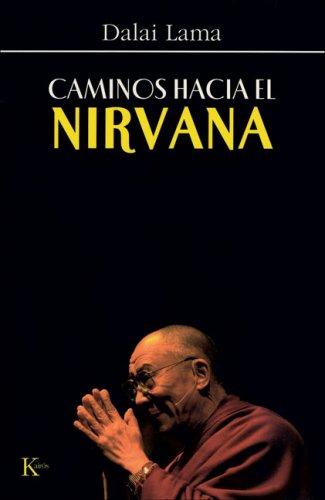 Caminos hacia el Nirvana por Dalai Lama