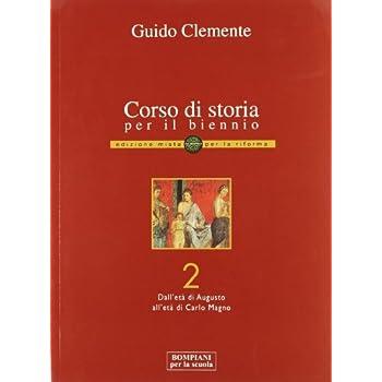 Corso Di Storia Per Il Biennio. Ediz. Riforma. Per Le Scuole Superiori. Con Espansione Online: 2