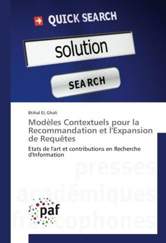 modeles Contextuels pour la Recommandation et l'expansion de requetes: Etats de l'art et contributions en Recherche d'Information par Btihal EL Ghali