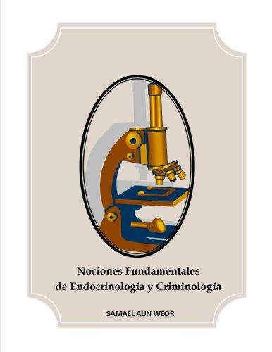 Nociones Fundamentales de Endocrinología y Criminología ( Comentado ) por Samael Aun Weor