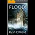 FLOOD! (SNOW TRILOGY Book 3)
