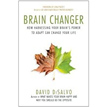 [(Brain Changer: How Harnessing Your Brain's Power to Adapt Can Change Your Life)] [Author: David DiSalvo] published on (December, 2013)