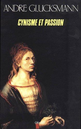 Cynisme et passion par André Glucksmann