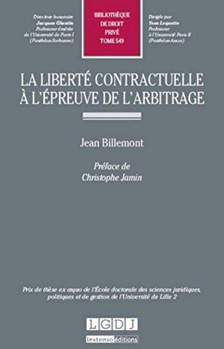 La Liberté contractuelle à l' épreuve de l' arbitrage