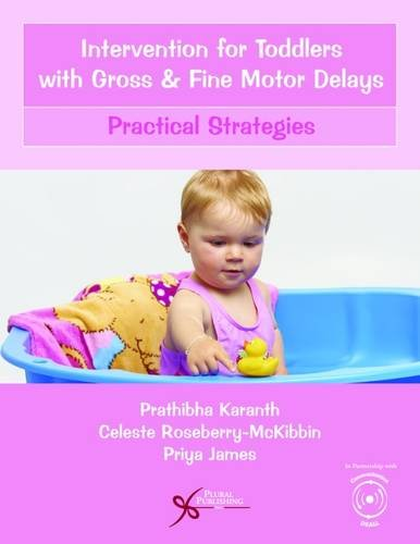 Intervention for Toddlers With Gross and Fine Motor Delays: Practical Strategies