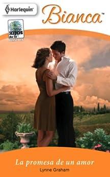 La promesa de un amor (Miniserie Bianca) de [GRAHAM, LYNNE]