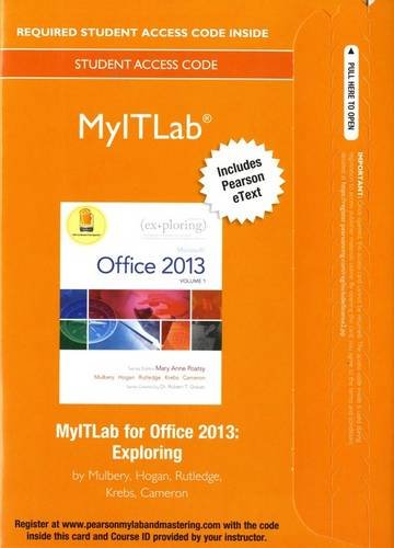 Exploring Microsoft Office 2013 Myitlab Includes Pearson eText Access Card