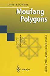 Moufang Polygons (Springer Monographs in Mathematics)