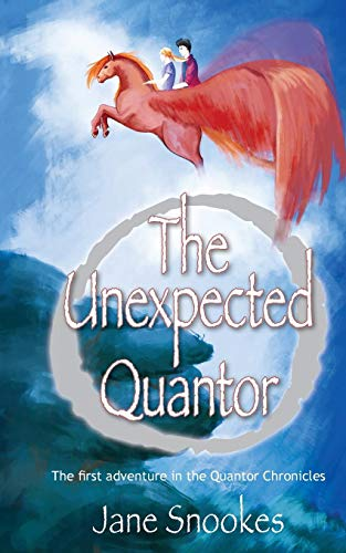 The Unexpected Quantor: First in the Quantor Chronicles series