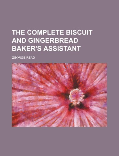 The complete biscuit and gingerbread baker's assistant