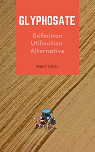 Couverture du livre Glyphosate: définition, utilisation, alternative