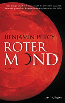 Roter Mond: Roman von [Percy, Benjamin]