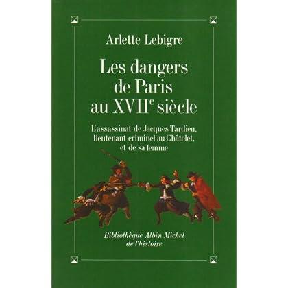 Les Dangers de Paris au XVIIe siècle : L'Assassinat de Jacques Tardieu, lieutenant criminel au Châtelet, et de sa femme