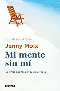 Mi mente sin mí par Jenny Moix