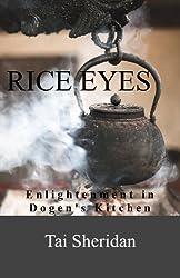 Rice Eyes: Enlightenment in Dogen's Kitchen (English Edition)