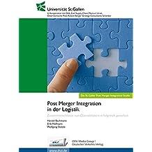 Post Merger Integration in der Logistik: Zusammenschlüsse von Dienstleistern erfolgreich gestalten