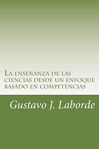 La enseñanza de las ciencias desde un enfoque basado en competencias por Gustavo Laborde