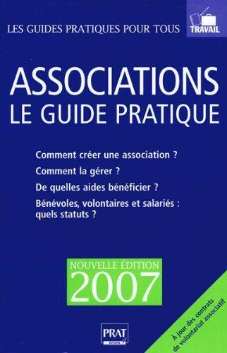 Associations : Le guide pratique, Edition 2007