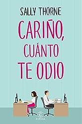 Cariño, cuánto te odio (Spanish Edition)