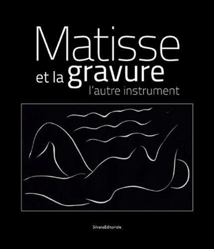 Matisse et la gravure : L'autre inst...